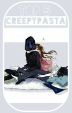 Top 5 / Creepypasta by HQ3333