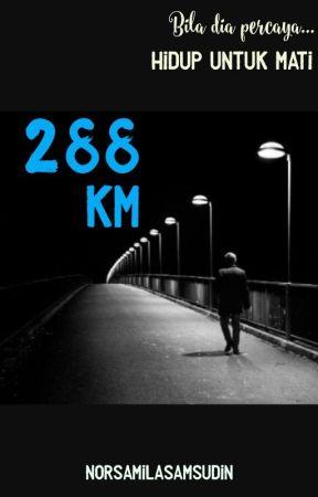 288 KM by norsamilasamsudin