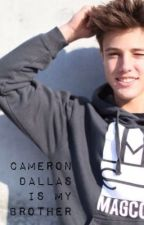 Cameron dallas is my brother (Book 1) (The Watty Awards 2014) by ItsJays