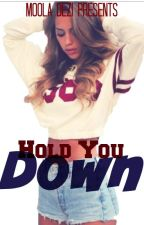 Hold You Down by Moola_Dezi