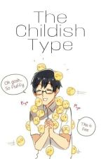 The Childish Type [OHSHC x Male!Reader] by LazyRandomGirl