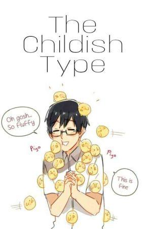 The Childish Type [OHSHC x Male!Reader] by LazyRandomGirl