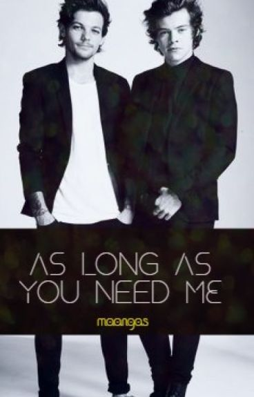 As Long as You Need Me (Larry Stylinson~) by MAANGAS