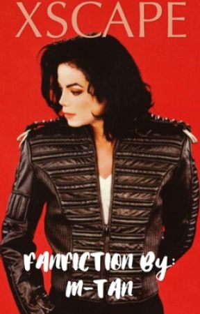 XSCAPE | Michael Jackson and You Fanfiction! by mtanofficial