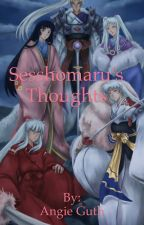 Sesshomaru's Thoughts by AngieGuth1