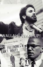WALLAHİ WAKE UP! by birsiirmiktari