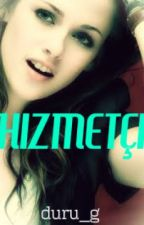 HİZMETÇİ by Duru_g