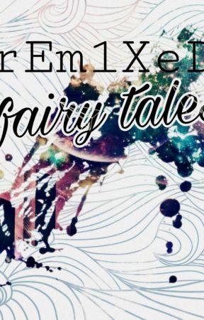 REMIX: Fairy tales by CeriLikesBlue