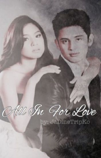All In For Love (Jadine Fanfic)
