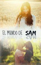El mundo de Sam. by SayoriMio