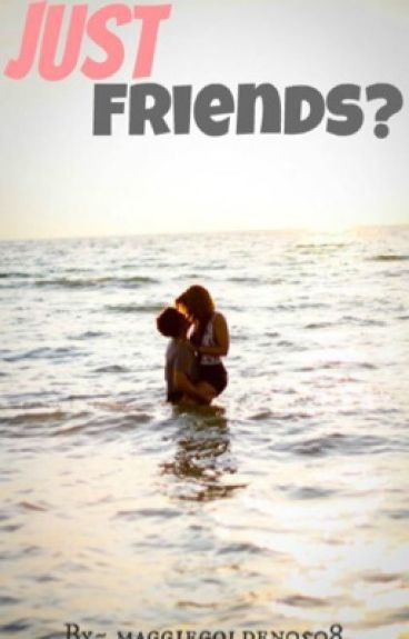Just Friends? (Cameron Dallas)