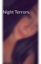 Night Terrors. by ShelbyLynn449
