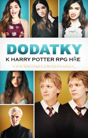 Dodatky k RPG hře / Harry Potter RPG by roseweasley_