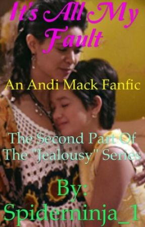 It's All My Fault - An Andi Mack Fanfic by Spiderninja_1