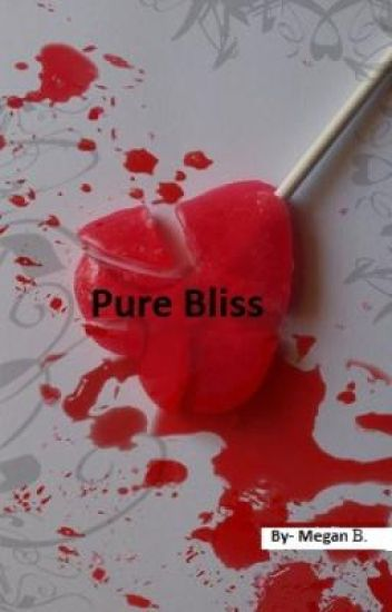 Pure Bliss (Discontinued) (Seriously, don't read!)