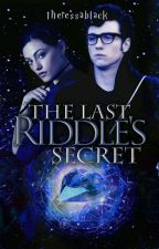 The last Riddle's secret by theressablack
