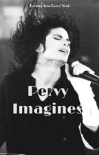 Pervy Imagines ~Michael Jackson~ by tinafeatured