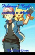 Pokémon! Czyli zawody o Asha  by LeafGrean