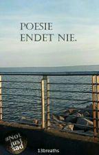 Poesie endet nie. by 13breaths