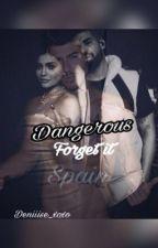 Dangerous- forget it    abgeschlossen by Deniiise_xoxo