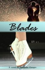 Blades by SamanthaGamgee