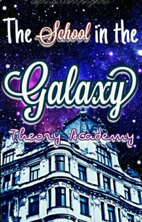 The school in the Galaxy : Theory Academy  by fangirlsaranghae