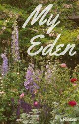 My Eden by PrettyLittleQueenA