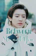 Between Me And You by LoeyBee69