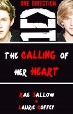 The Calling of Her Heart-- A One Direction Fanfiction by chookster95