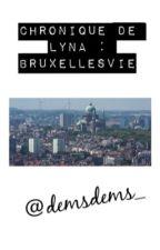 Chronique de Lyna : BruxellesVie by demsdems_