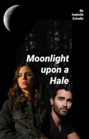 Moonlight upon a Hale ☼ Teen Wolf by Isabellatheauthor