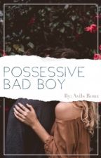 Posessive Bad Boy by avilsrouz