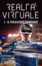 Realtà virtuale - Il viaggio di Damiano by eye_doc