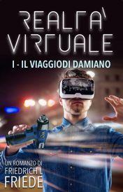 Realtà virtuale - Il viaggio di Damiano