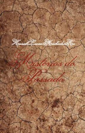 Mistérios do Passado by HanielLucasMachadoRo