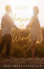 Chasing the Wind (Formerly: No Erasures Allowed-Completed) by JoeyJMakathangIsip