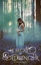 Le Secret des Goldfinger - Tome 1 : Renaissance [Terminé] by LysKrysler