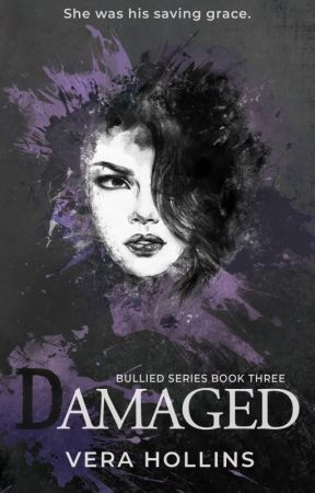 Damaged (Bullied Series #3) by VeraMicic