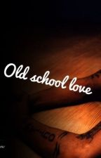 oLd ScHoOl  LoVe by kizzy3020