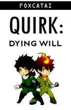 Quirk: Dying Will (KHR / BnHA Fanfic) by FoxcatAI