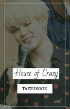 HOUSE OF CRAZY || BTS by TAE2UKOOK