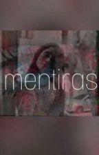 """Mentiras""🌹(Aguslina) by camilarojasmichnik"