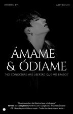 Ámame & Ódiame    Jungkook     +18 ⛔ (EDITANDO) by abbybonny