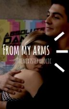 from my arms | a jiley story by thenextstepaholic