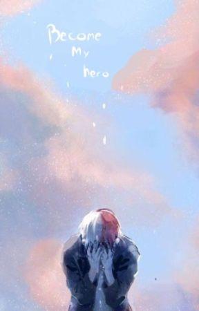 Become m'y hero (shoto X OC)  by sarahdbg