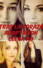 Tras La Coraza (Adaptación CLEXA AU) by TeamADC