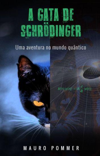 A GATA DE SCHRÖDINGER - Uma aventura no mundo quântico