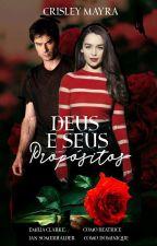 Deus E Seus Propósitos  by Crisley_Mayra12