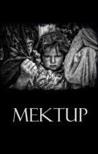 Mektup by TheRealTragedy