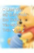 ♥ LÀM YÊU NỮ GẶP PHẢI ĐẠI THẦN - Yêu Nữ Họ Triệu ♥ full ♫ by pooh297